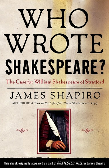 Who Wrote Shakespeare? : The Case for William Shakespeare of Stratford