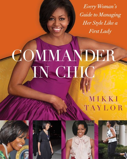 Commander in Chic : Every Woman's Guide to Managing Her Style Like a F