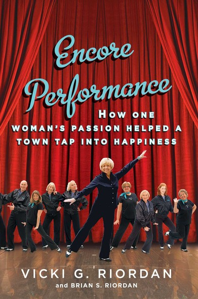 Encore Performance : How One Woman's Passion Helped a Town Tap Into Happiness