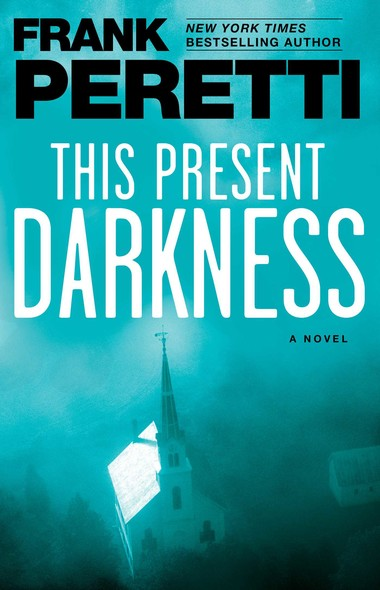 This Present Darkness : A Novel