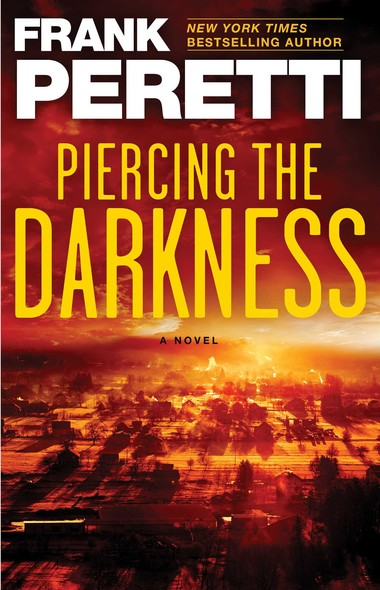 Piercing the Darkness : A Novel