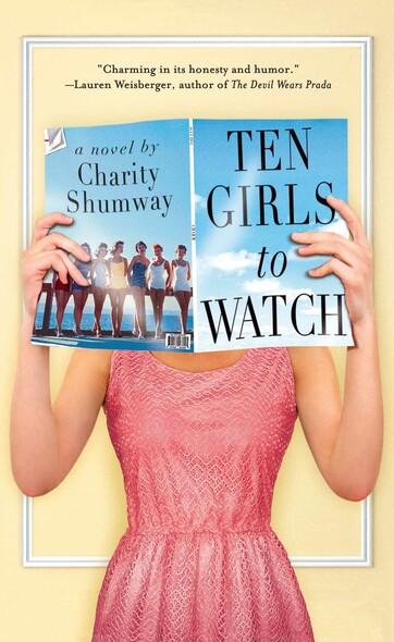 Ten Girls to Watch : A Novel