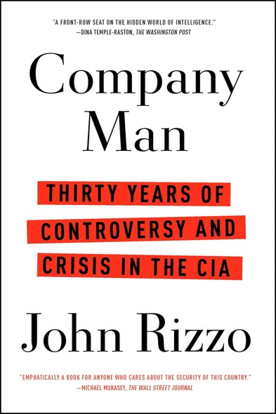 Company Man : Thirty Years of Controversy and Crisis in the CIA
