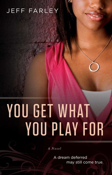 You Get What You Play For : A Novel