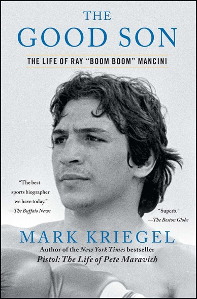 The Good Son : The Life of Ray ',Boom Boom', Mancini