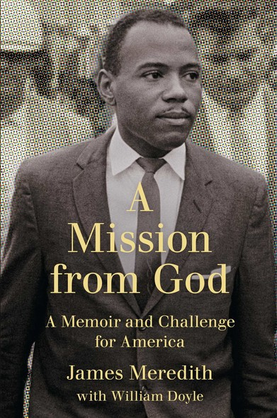 A Mission from God : A Memoir and Challenge for America