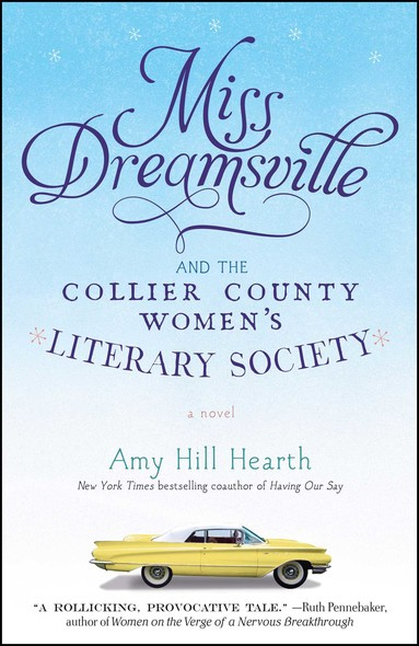 Miss Dreamsville and the Collier County Women's Literary Society : A Novel