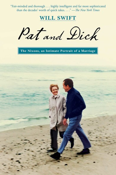 Pat and Dick : The Nixons, An Intimate Portrait of a Marriage