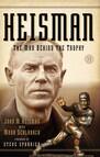 Heisman : The Man Behind the Trophy