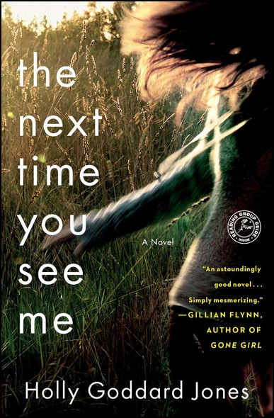 The Next Time You See Me : A Novel