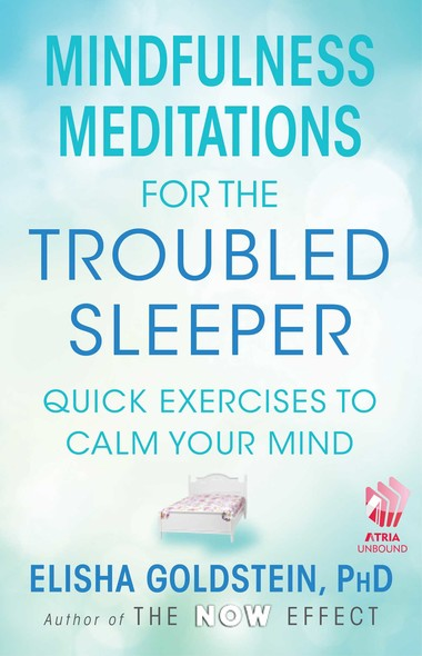 Mindfulness Meditations for the Troubled Sleeper : The Now Effect