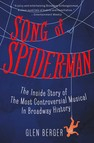 Song of Spider-Man : The Inside Story of the Most Controversial Musical in Broadway History