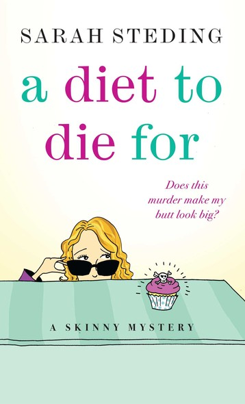 A Diet to Die For : A Skinny Mystery