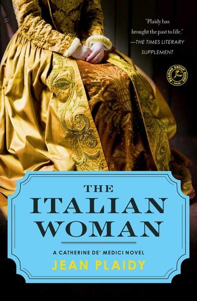 The Italian Woman : A Catherine de' Medici Novel
