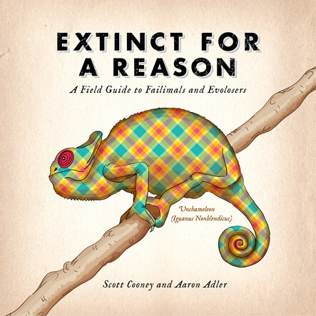 Extinct for a Reason : A Field Guide to Failimals and Evolosers