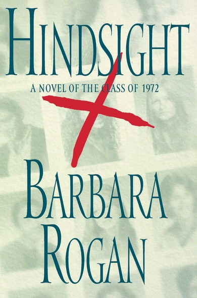 Hindsight : A Novel of the Class of 1972