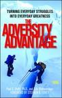 The Adversity Advantage : Turning Everyday Struggles into Everyday Greatness