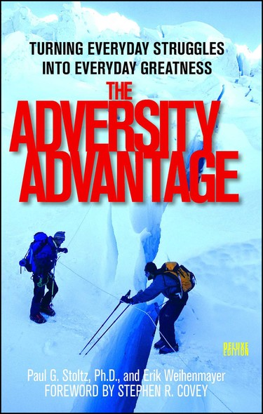 The Adversity Advantage : Turning Everyday Struggles into Everyday Greatness
