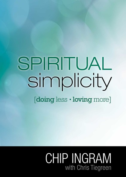 Spiritual Simplicity : Doing Less, Loving More