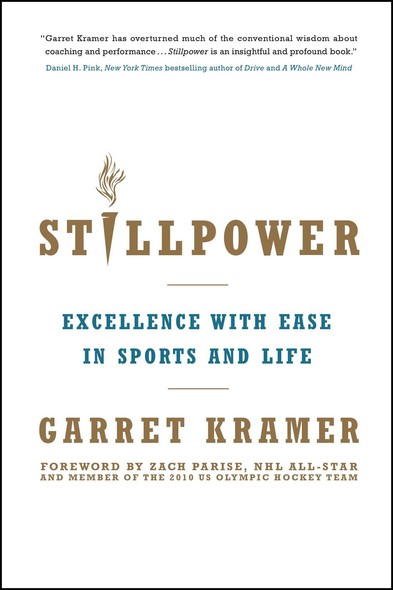 Stillpower : Excellence with Ease in Sports and Life