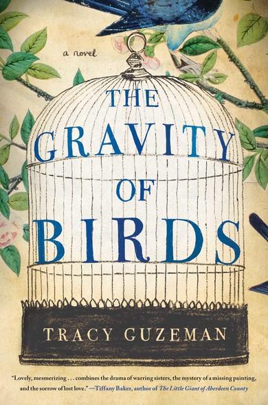 The Gravity of Birds : A Novel