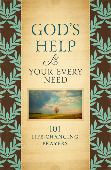 God's Help for Your Every Need : 101 Life-Changing Prayers