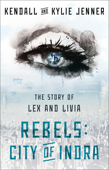 Rebels: City of Indra : The Story of Lex and Livia