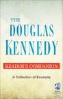 The Douglas Kennedy Reader's Companion : A Collection of Excerpts