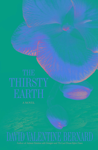 The Thirsty Earth : A Novel