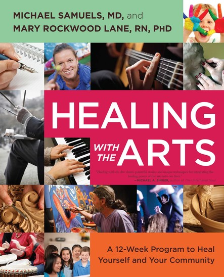 Healing with the Arts : A 12-Week Program to Heal Yourself and Your Community