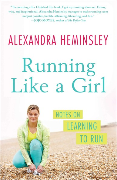 Running Like a Girl : Notes on Learning to Run