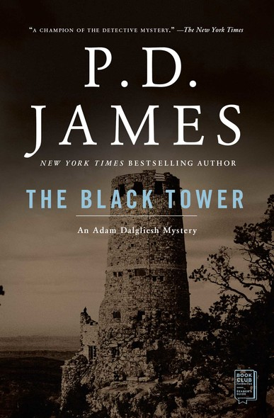 The Black Tower : An Adam Dalgliesh Mystery