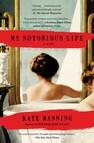 My Notorious Life : A Novel