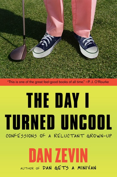 The Day I Turned Uncool : Confessions of a Reluctant Grown-up