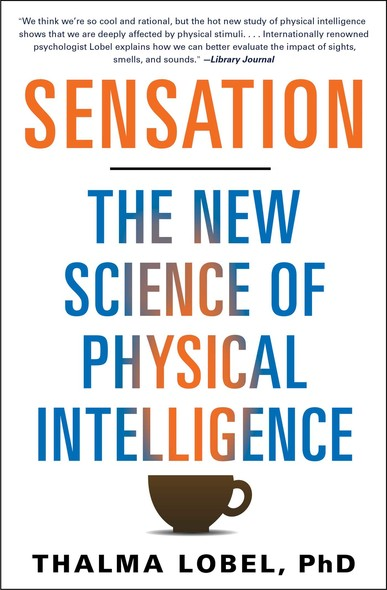 Sensation : The New Science of Physical Intelligence