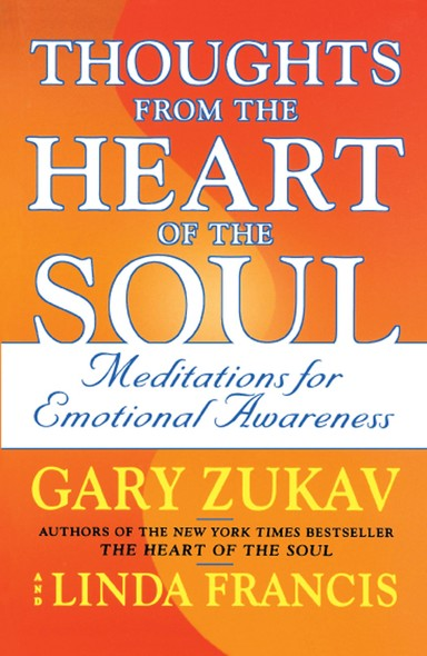 Thoughts From The Heart Of The Soul : Meditations On Emotional Awareness