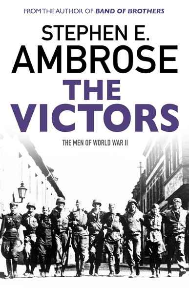 The Victors : The Men of  WWII