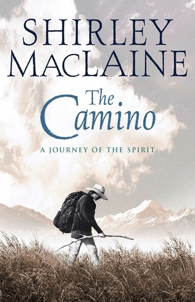 The Camino : A Pilgrimage Of Courage