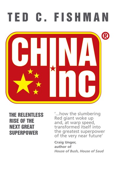 China Inc. : The Relentless Rise of the Next Great Superpower