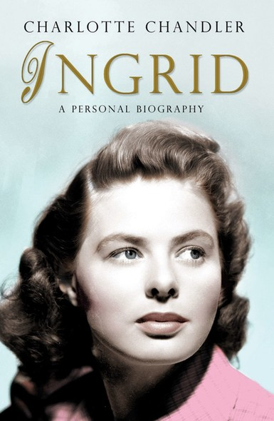 Ingrid : A Personal Biography