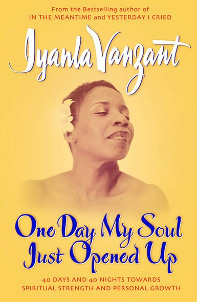 One Day My Soul Just Opened Up : 40 Days And 40 Nights Towards Spiritual Strength And Personal Growth