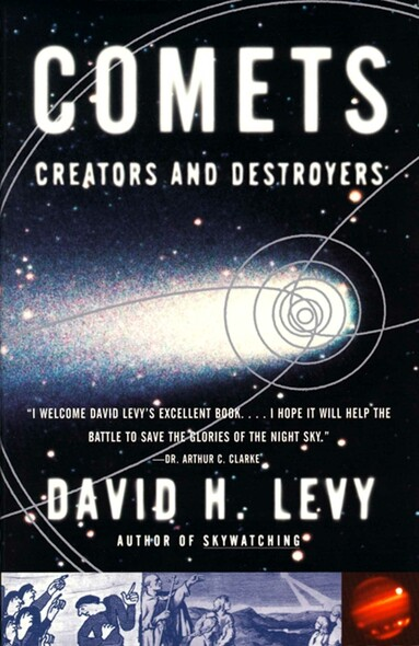 Comets : Creators And Destroyers