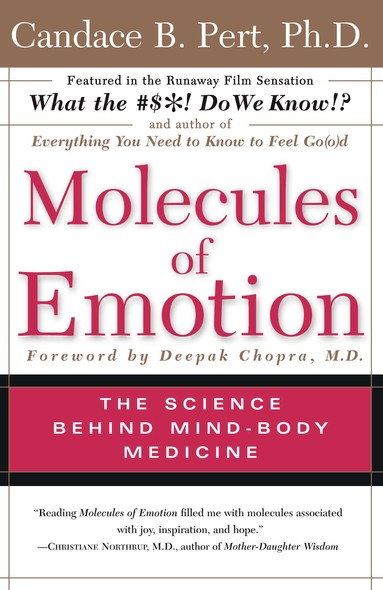 Molecules Of Emotion : Why You Feel The Way You Feel
