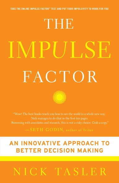 The Impulse Factor : Why Some of Us Play it Safe and Others Risk it All