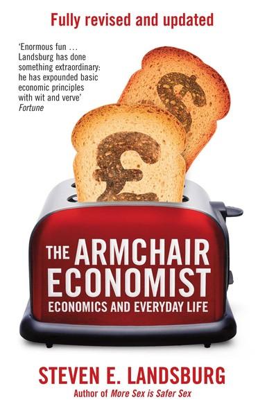 The Armchair Economist : Economics & Everyday Life