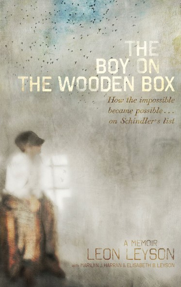 The Boy on the Wooden Box : How the Impossible Became Possible . . . on Schindler's List