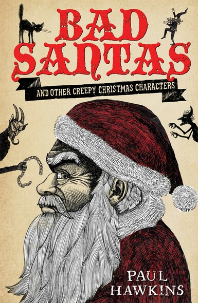 Bad Santas: Disquieting Winter Folk Tales for Grown-Ups