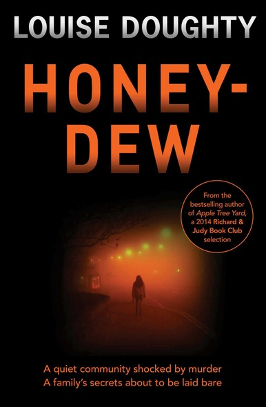 Honey-Dew : A stunning crime novel from the author of Apple Tree Yard