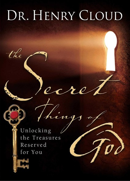 The Secret Things of God : Unlocking the Treasures Reserved for You