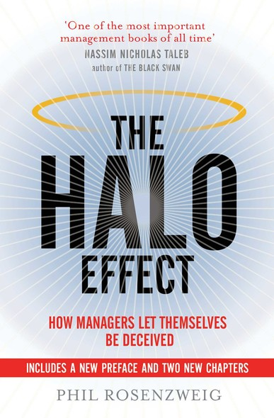 The Halo Effect : How Managers let Themselves be Deceived